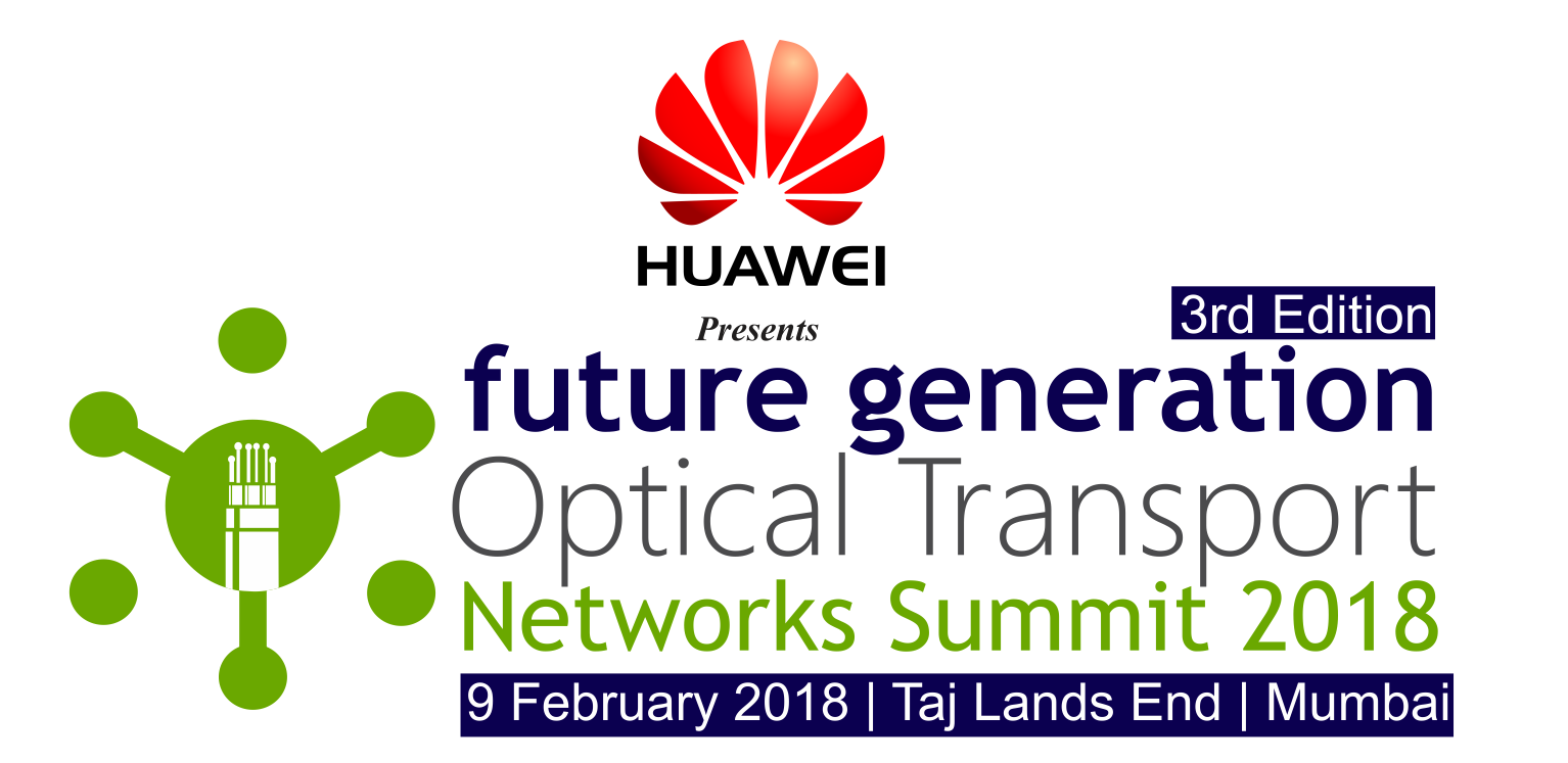 3rd edition of Future Generation Optical Transport Networks Summit