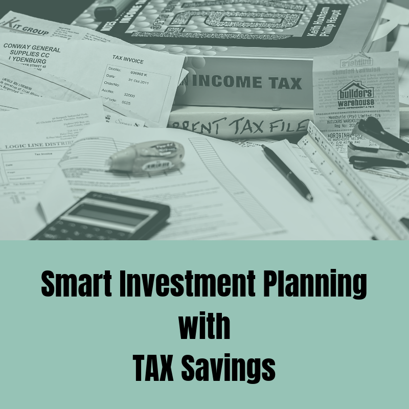 Smart Investment Planning with TAX Savings