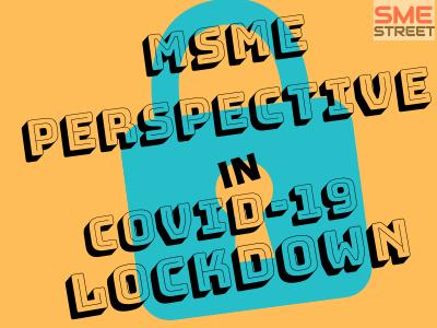 COVID19, SMEStreet.in, MSME Lockdown