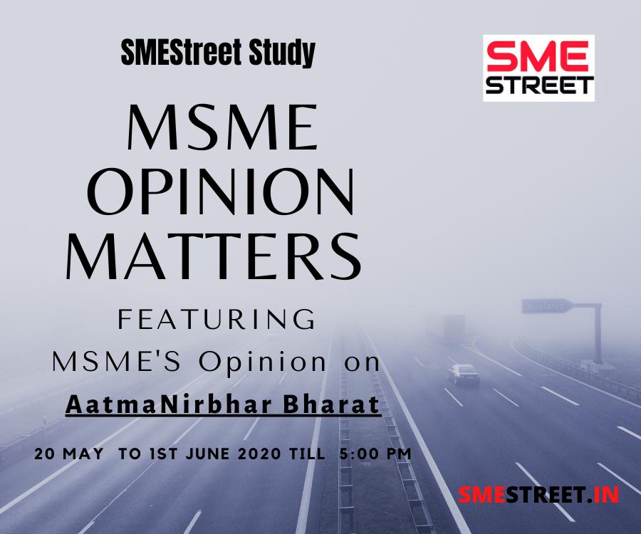 SMEStreet Study, MSME Opinion Matters , Aatmanirbhar Bharat