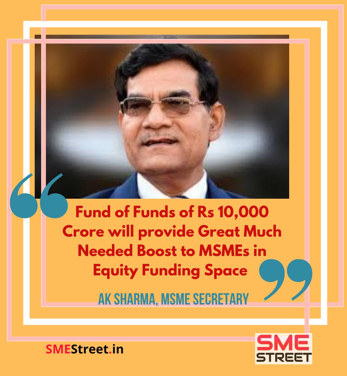 AK Sharma, MSME Secretary, SMEStreet