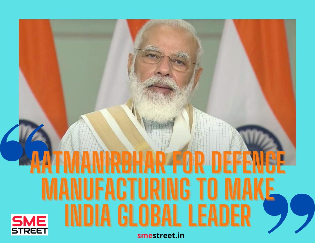 Narendra Modi, Aatmanirbhar Bharat, Defence Manufacturing, SMEStreet