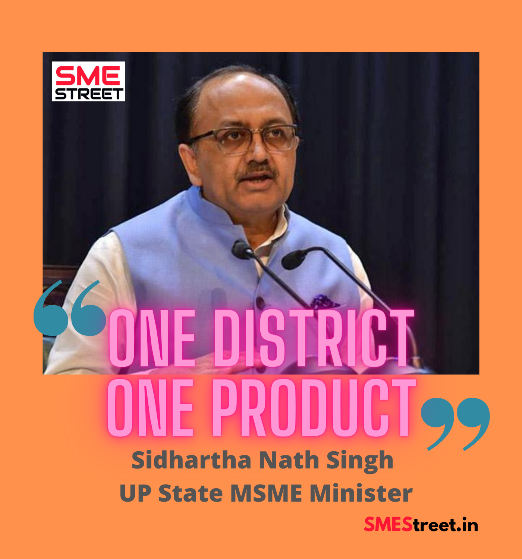 sidharth nath singh, ODOP, MSME, Uttar Pradesh MSME, SMEStreet