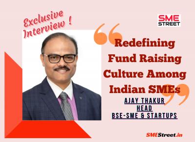 Ajay Thakur, BSE SME , SMEStreet, Interview, Faiz Askari