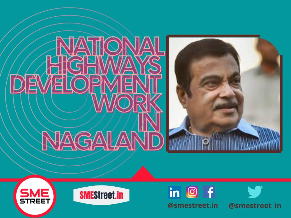 Nitin Gadkari Inaugurates Inaugurated 14 NH Projects of 266 KM of Worth Rs 4127 Cr in Nagaland