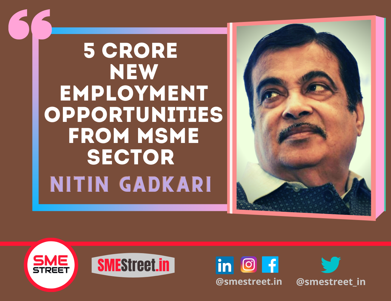 Nitin Gadkari, MSME, Job Creation, SMEStreet