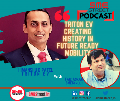 Triton EV, Himanshu B Patel, SMEStreet Podcast, Faiz Askari