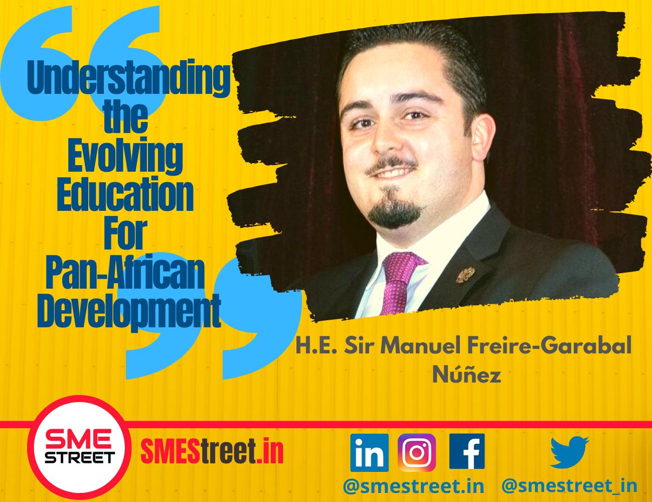H.E. Sir Manuel Freire-Garabal Núñez, SMEStreet.in