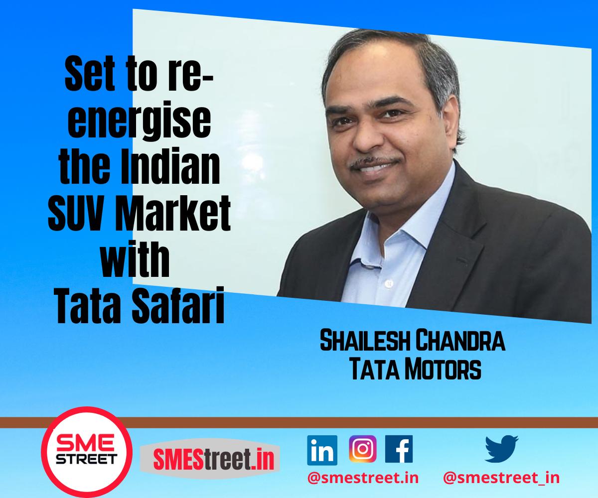 Shailesh Chandra, Tata Motors, Tata Safari, Safari, SMESTreet