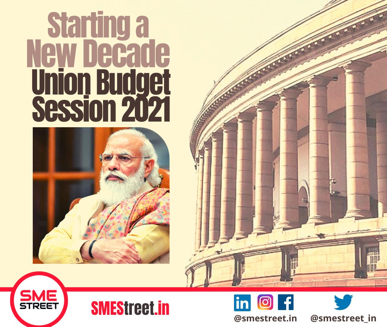SMEStreet, Narendra Modi, Indian Parliament, Budget Session 2021, Budget 2021