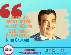 Nitin Gadkari, Solar, MSMEs,