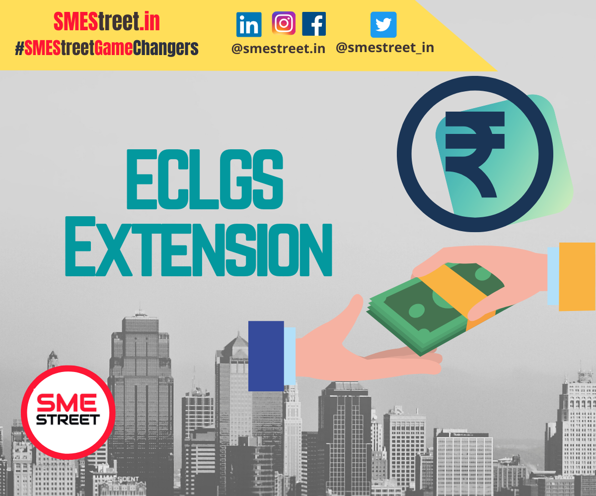 'Extension of ECLGS is a Welcome Step for MSMEs & Economy'