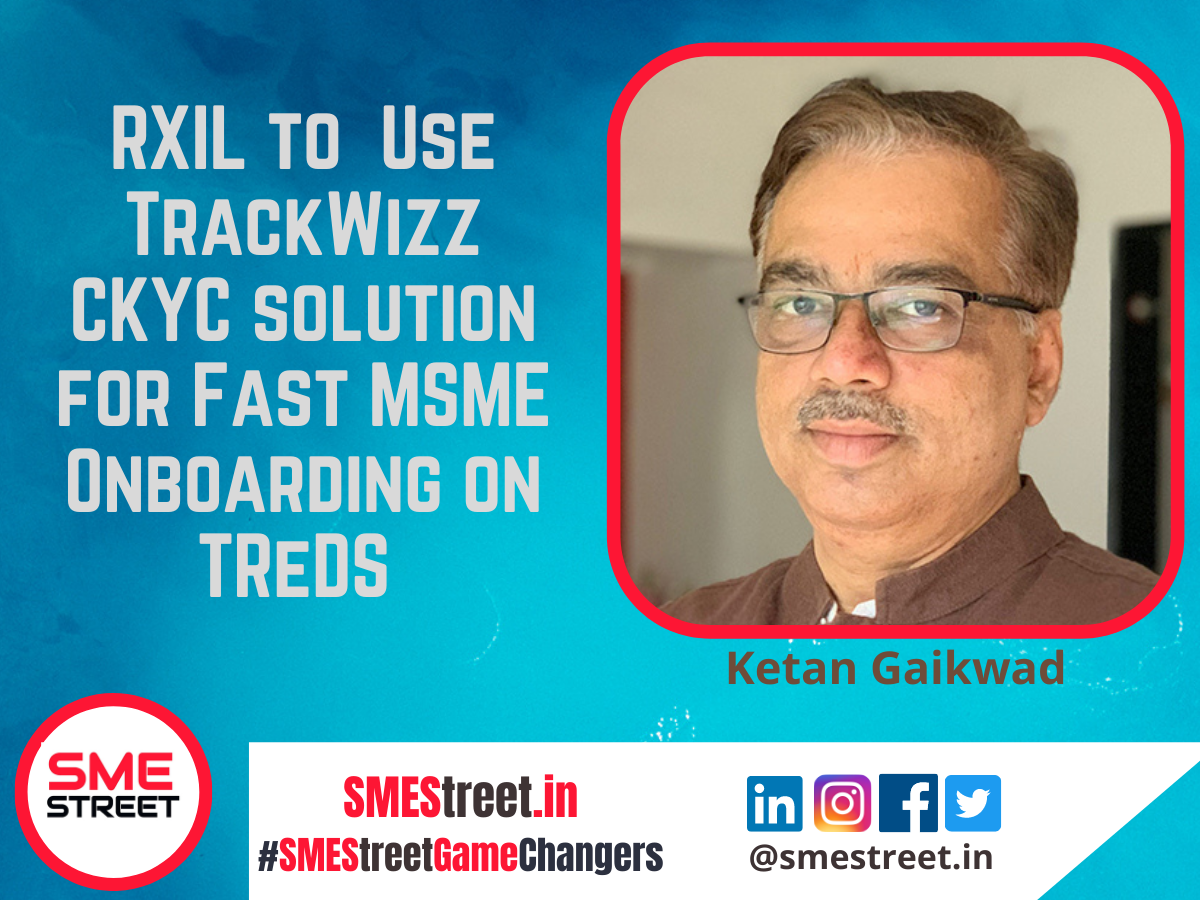 RXIL to Use TrackWizz CKYC solution for Fast MSME Onboarding on TReDS