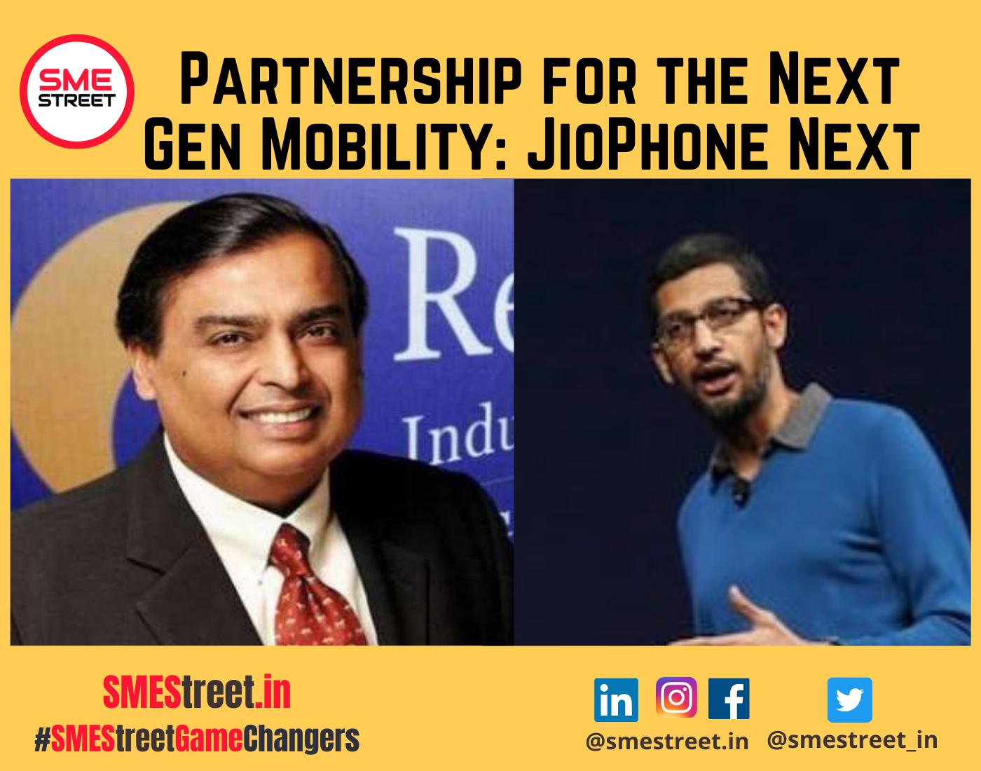 Reliance Jio, Google, Mukesh Ambani, Sunder Pichai, JioPhone Next, SMEStreet
