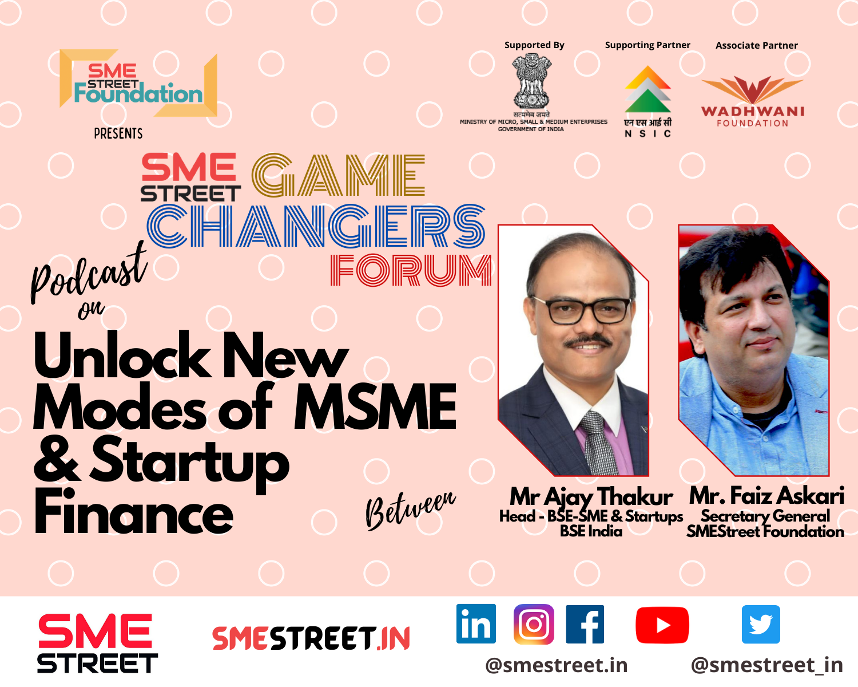 Ajay Thakur, Faiz Askari, SMEStreet GameChangers Forum, MSMEs, Podcast