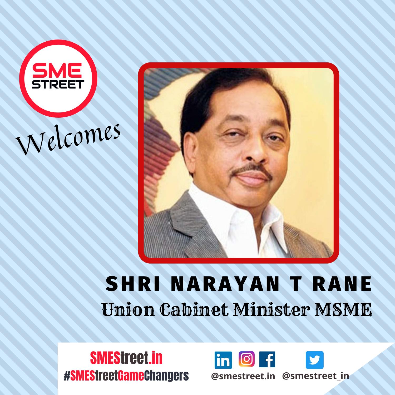 Narayan T Rane, Union Cabinet Minister, MSME