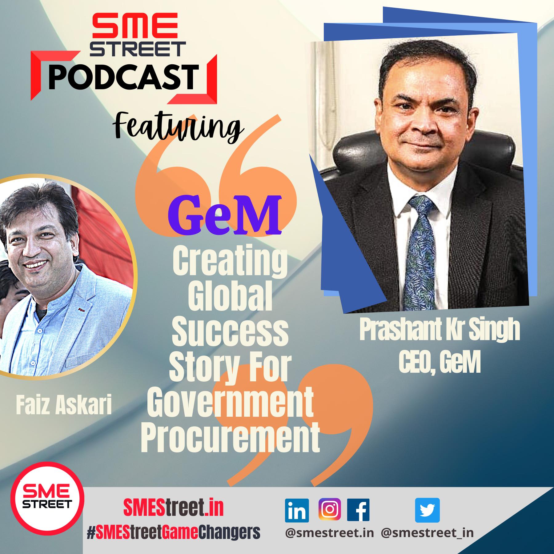 Prashant Kumar Singh, GeM, Faiz Askari, SMEStreet